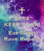 """""""2014"""" KEEP CLAM And Eat Sleep Rave Repeat - Personalised Poster A4 size"""