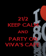 21/2 KEEP CALM AND PARTY ON VIVA'S CAFE  - Personalised Poster A4 size