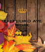 2323 COMO AVE WORK SAINT PAUL OUR HANDS - Personalised Poster A4 size