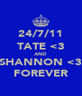 24/7/11 TATE <3 AND SHANNON <3 FOREVER - Personalised Poster A4 size