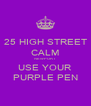 25 HIGH STREET CALM NEWPORT USE YOUR PURPLE PEN - Personalised Poster A4 size
