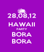 28,08,12 HAWAII PARTY BORA BORA - Personalised Poster A4 size