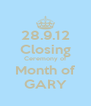 28.9.12 Closing Ceremony of Month of GARY - Personalised Poster A4 size