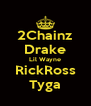2Chainz Drake Lil Wayne RickRoss Tyga - Personalised Poster A4 size