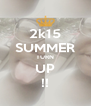 2k15 SUMMER TURN UP !! - Personalised Poster A4 size