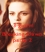 -3 giorni a Breaking Dawn parte 2 - Personalised Poster A4 size