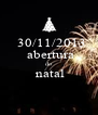 30/11/2013  abertura  do   natal  - Personalised Poster A4 size