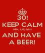 30! KEEP CALM MR. DOGHI AND HAVE  A BEER! - Personalised Poster A4 size