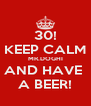 30! KEEP CALM MR.DOGHI AND HAVE  A BEER! - Personalised Poster A4 size