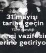 31 mayısı  tarihe geçin TÜRK gençliği birinci vazifesini yerine getiriyor! - Personalised Poster A4 size