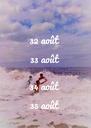 32 août 33 août  34 août 35 août - Personalised Poster A4 size