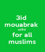 3id  mouabrak  sa3id  for all muslims - Personalised Poster A4 size