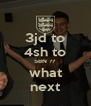 3jd to 4sh to 5BN ?? what next - Personalised Poster A4 size