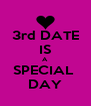 3rd DATE IS A SPECIAL  DAY - Personalised Poster A4 size