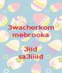 3wacherkom mebrooka  3iid sa3iiiid - Personalised Poster A4 size