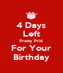4 Days Left Pretty Priti For Your Birthday - Personalised Poster A4 size