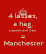 4 lasses, a hag, a queen,and Dale, =  Manchester - Personalised Poster A4 size