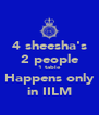 4 sheesha's 2 people 1 table Happens only in IILM - Personalised Poster A4 size