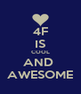 4F IS COOL AND  AWESOME - Personalised Poster A4 size