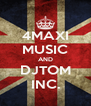4MAXI MUSIC AND DJTOM INC. - Personalised Poster A4 size