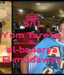 5/11 Yom Tare5e 3la el-ba4arya El-m3daway - Personalised Poster A4 size