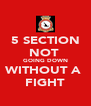 5 SECTION NOT  GOING DOWN WITHOUT A  FIGHT - Personalised Poster A4 size