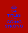 54 TITLES STILL GOING STRONG - Personalised Poster A4 size