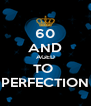 60 AND AGED TO  PERFECTION - Personalised Poster A4 size