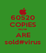 60520 COPIES NOW ARE sold#virus - Personalised Poster A4 size