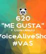 "620 ""ME GUSTA"" Y CONTANDO #VoiceAliveShow #VAS - Personalised Poster A4 size"