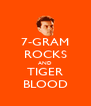 7-GRAM ROCKS AND TIGER BLOOD - Personalised Poster A4 size