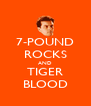 7-POUND ROCKS AND TIGER BLOOD - Personalised Poster A4 size