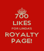 700 LIKES FOR LINDA'S ROYALTY PAGE! - Personalised Poster A4 size