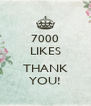 7000 LIKES  THANK YOU! - Personalised Poster A4 size
