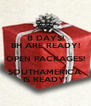 8 DAYS! BH ARE READY! OPEN PACKAGES! SOUTHAMERICA IS READY! - Personalised Poster A4 size
