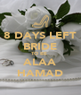 8 DAYS LEFT BRIDE TO BE  ALAA HAMAD - Personalised Poster A4 size