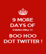 9 MORE DAYS OF PAINTING !!! BOO HOO DOT TWITTER ! - Personalised Poster A4 size