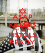 A$AP KILLERS GET YOUR PISTOLS READY - Personalised Poster A4 size
