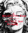 A  BEAUTIFUL Face can't Conceal an UGLY face for Long... - Personalised Poster A4 size