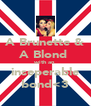 A Brunette & A Blond  with an inseperable bond<3 - Personalised Poster A4 size