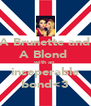 A Brunette and A Blond  with an inseperable bond<3 - Personalised Poster A4 size