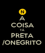A COISA TÁ PRETA /ONEGRITO - Personalised Poster A4 size