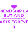 A COMMON FRIENDSHIP LASTS A PERIOD BUT AND AMILIEBERFRIENDSHIP LASTS FOREVER :) - Personalised Poster A4 size