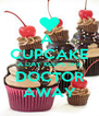 A  CUPCAKE A DAY KEEPS THE DOCTOR AWAY - Personalised Poster A4 size