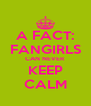 A FACT: FANGIRLS CAN NEVER KEEP CALM - Personalised Poster A4 size