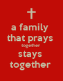 a family  that prays  together  stays  together  - Personalised Poster A4 size