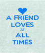 A FRIEND LOVES AT ALL TIMES - Personalised Poster A4 size