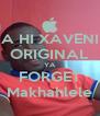 A HI XAVENI ORIGINAL YA FORGET Makhahlele - Personalised Poster A4 size