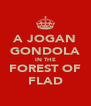 A JOGAN GONDOLA IN THE FOREST OF FLAD - Personalised Poster A4 size