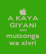 A KAYA GIYANI AND mutsonga wa xivri - Personalised Poster A4 size